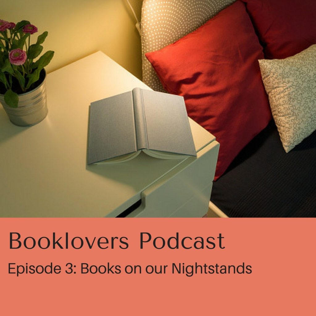Podcast Episode 3: Books on our Nightstands